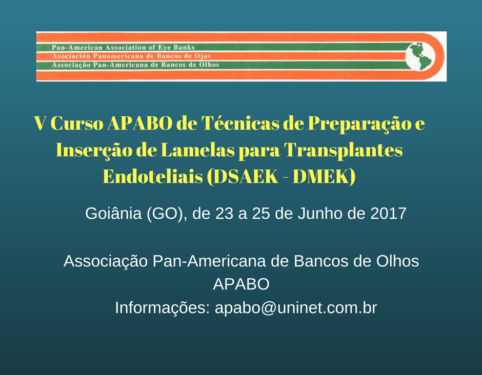 V Curso APABO de Técnicas de Preparação e Inserção de Lamelas para Transplantes Endoteliais (DSAEK / DMEK)